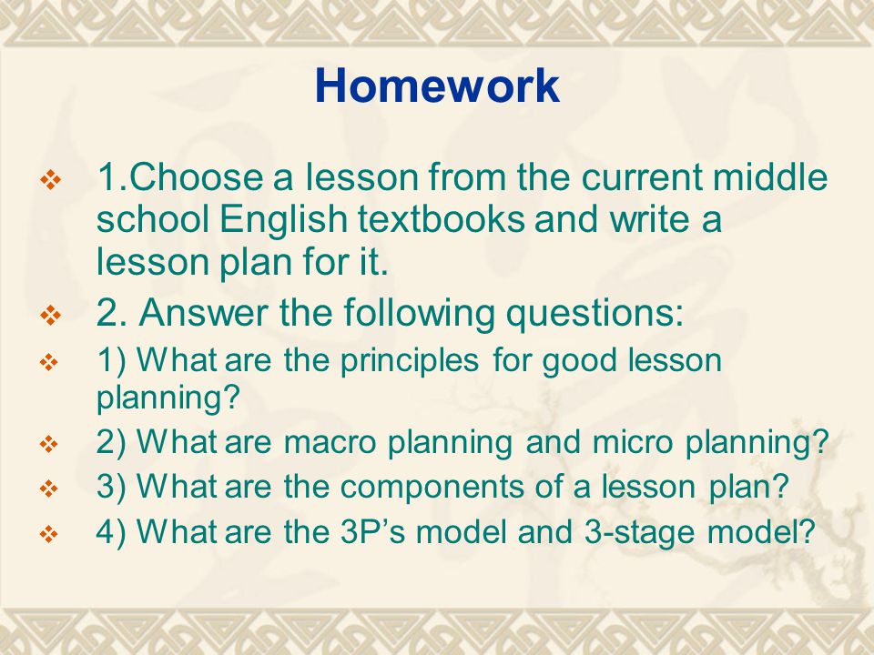 Homework 1.Choose a lesson from the current middle school English textbooks and write a lesson plan for it.