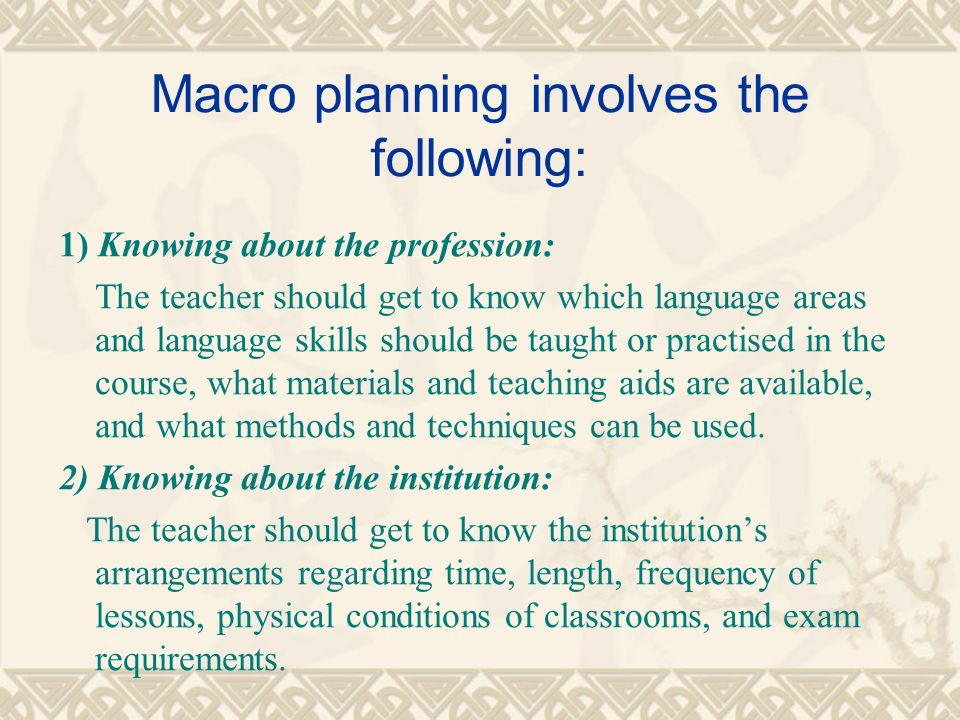 Macro planning involves the following: