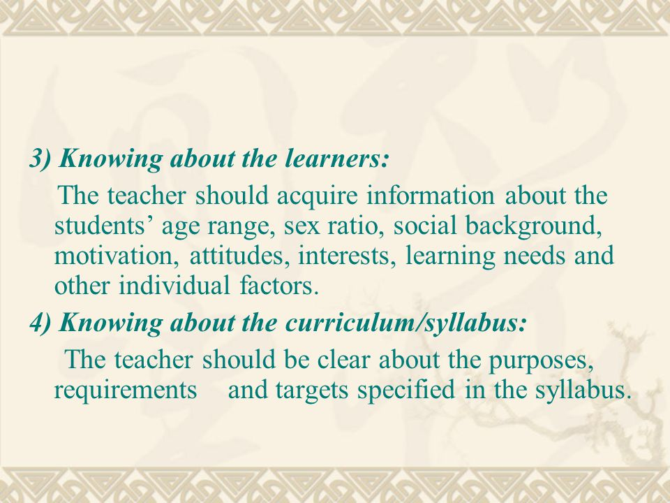 3) Knowing about the learners: