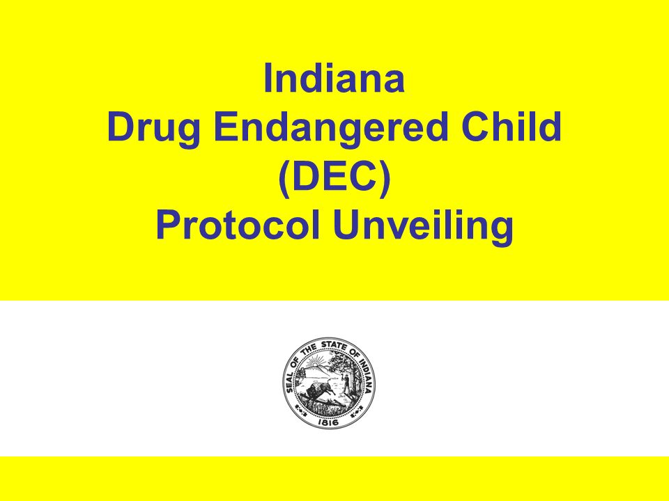 Indiana Drug Endangered Child (DEC) Protocol Unveiling