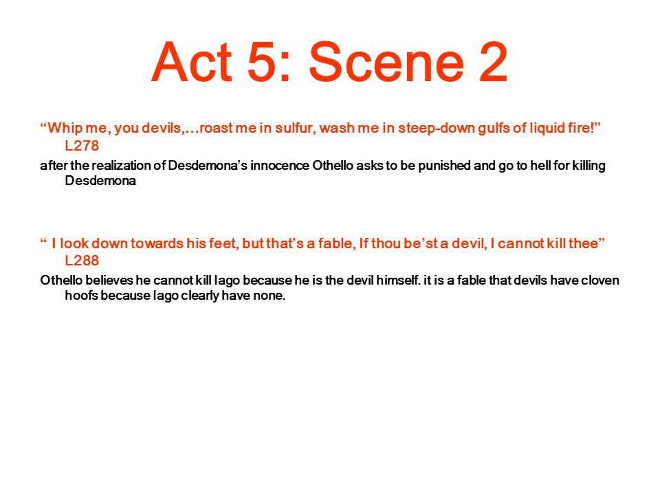 othello act 5 2 essay Othello's tragic flaw act 5, scene 2, line 175-181 introduction - initially is well-respected and holds a high esteem within society-have high moral worth and are highly ambitious in what they set out.