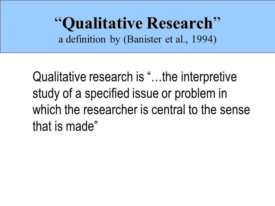 Qualitative Research A Definition By (Banister Et Al., 1994)