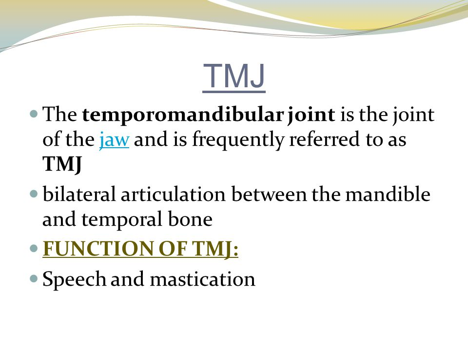 TMJ The temporomandibular joint is the joint of the jaw and is frequently referred to as TMJ.
