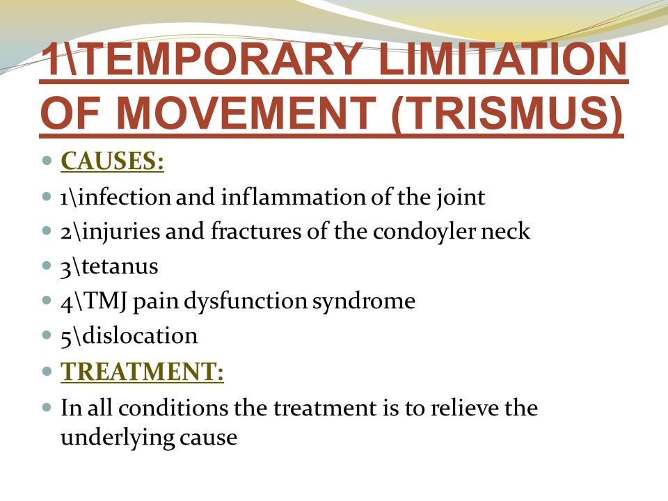 1\TEMPORARY LIMITATION OF MOVEMENT (TRISMUS)