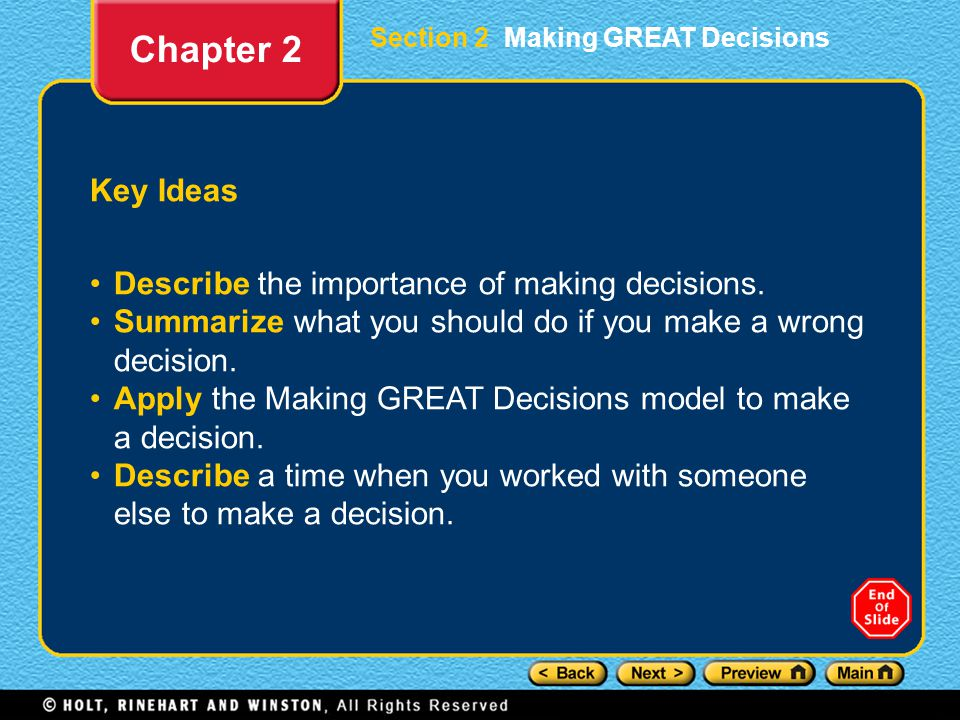 Chapter 2 Key Ideas Describe the importance of making decisions.