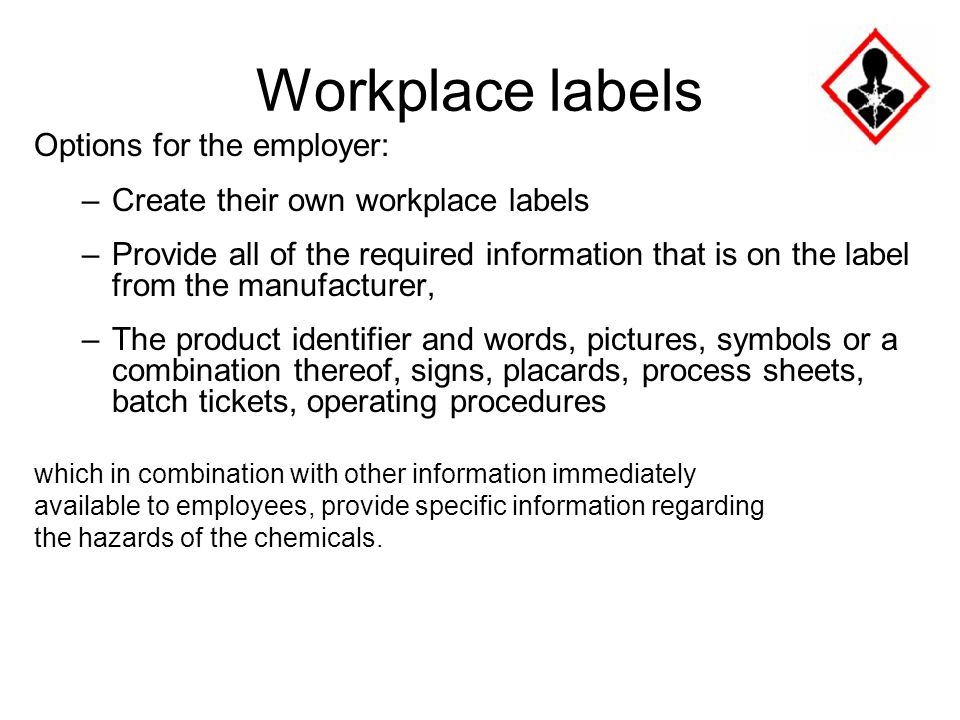 a workplace label requires only the Each hazardous product must have a label and data sheet  2018 only the new whmis 2015 will be used  this book explains the basics of the workplace hazardous.
