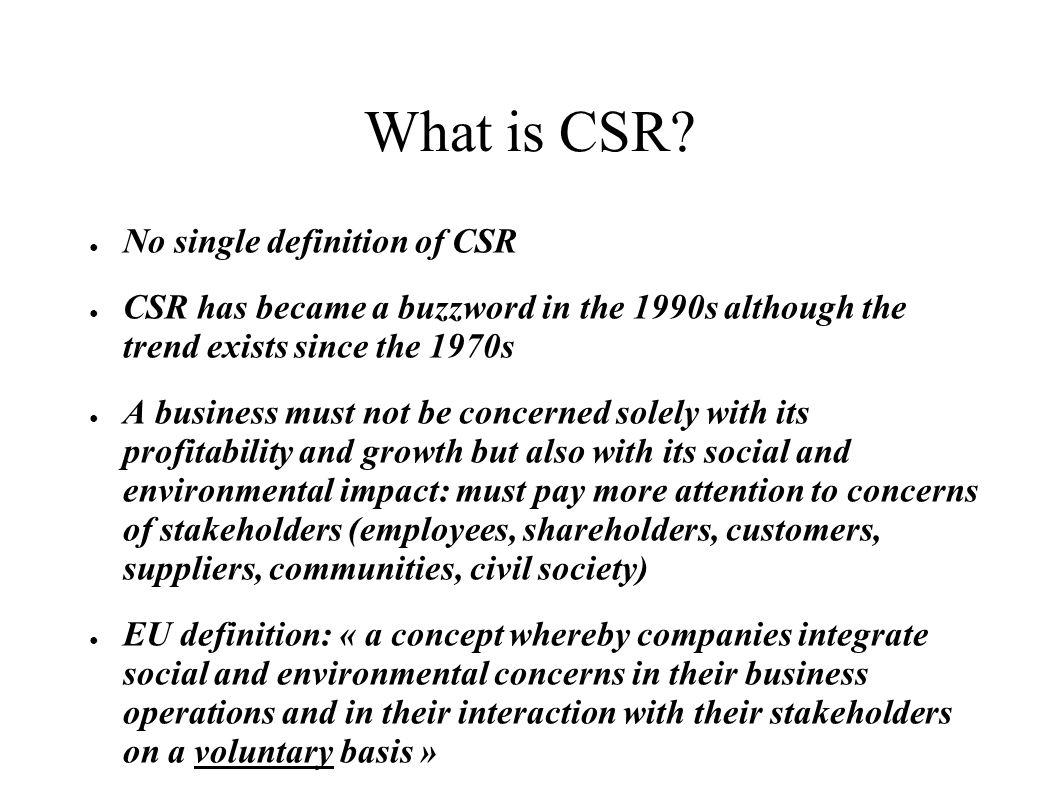 What is CSR No single definition of CSR