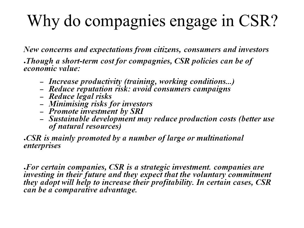 Why do compagnies engage in CSR