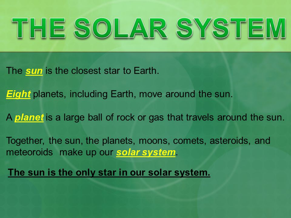 THE SOLAR SYSTEM The sun is the closest star to Earth.