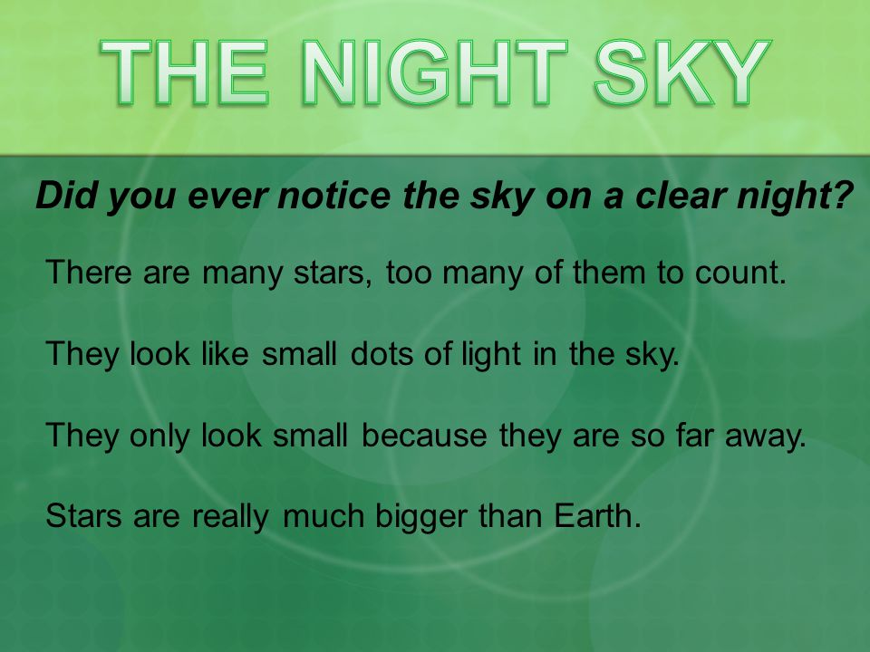 THE NIGHT SKY Did you ever notice the sky on a clear night
