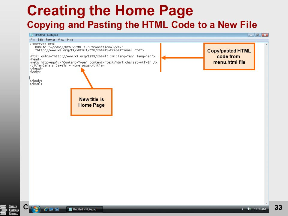 Creating the Home Page Copying and Pasting the HTML Code to a New File