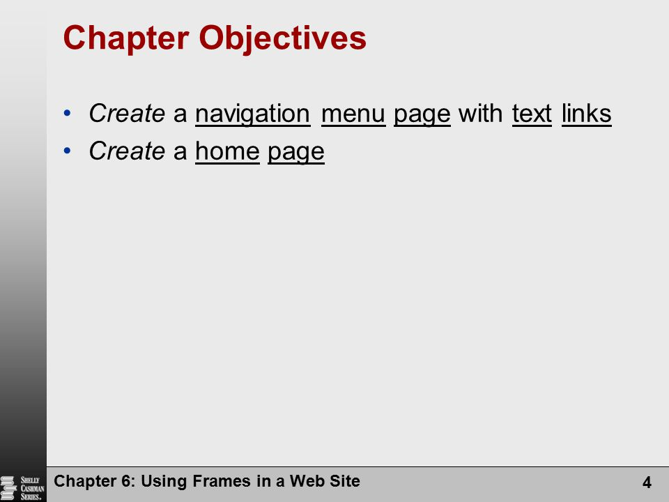 Chapter Objectives Create a navigation menu page with text links