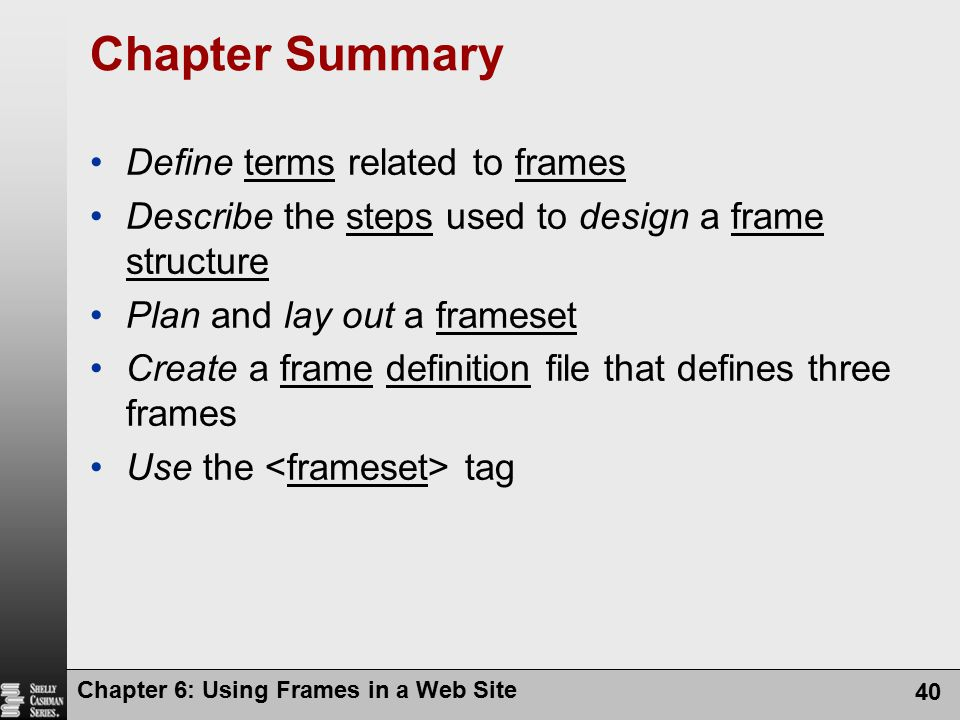 Chapter Summary Define terms related to frames
