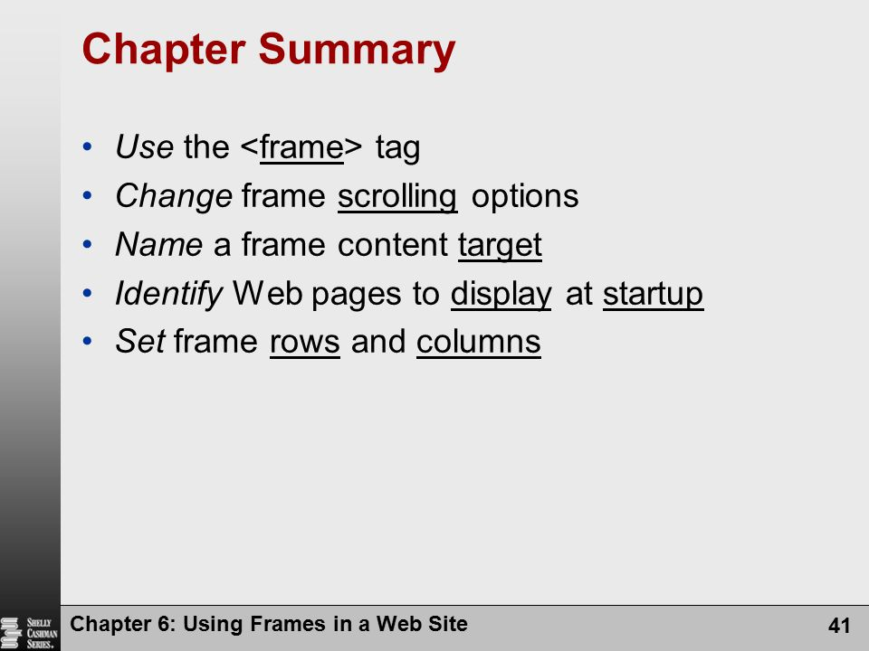 Chapter Summary Use the <frame> tag