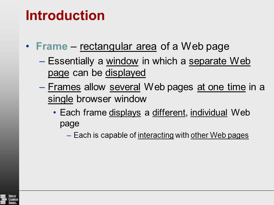 Introduction Frame – rectangular area of a Web page