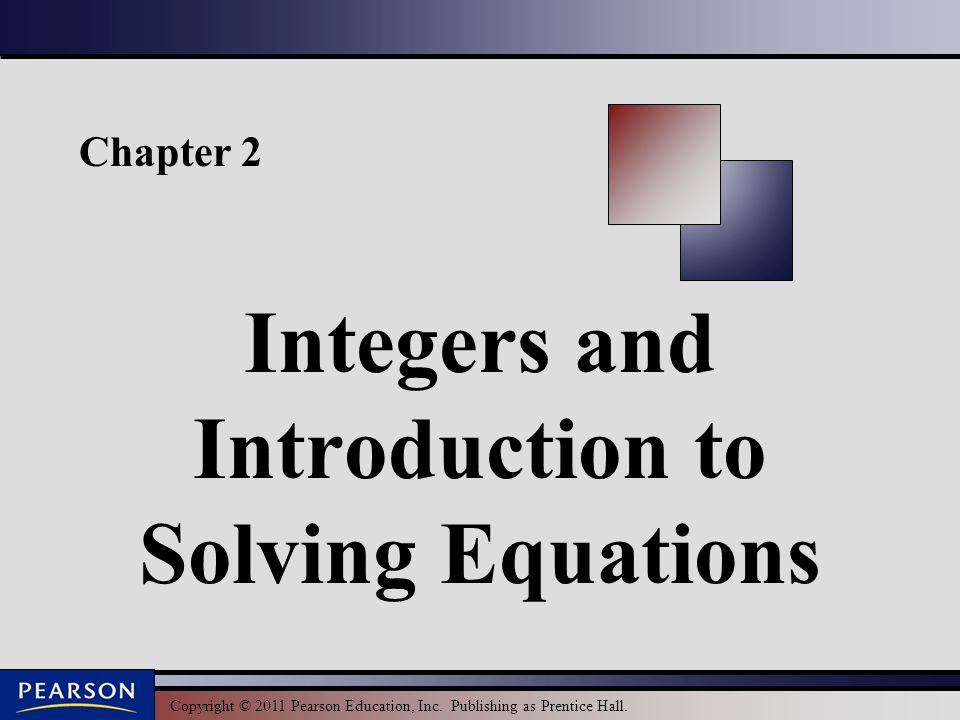 Integers and Introduction to Solving Equations