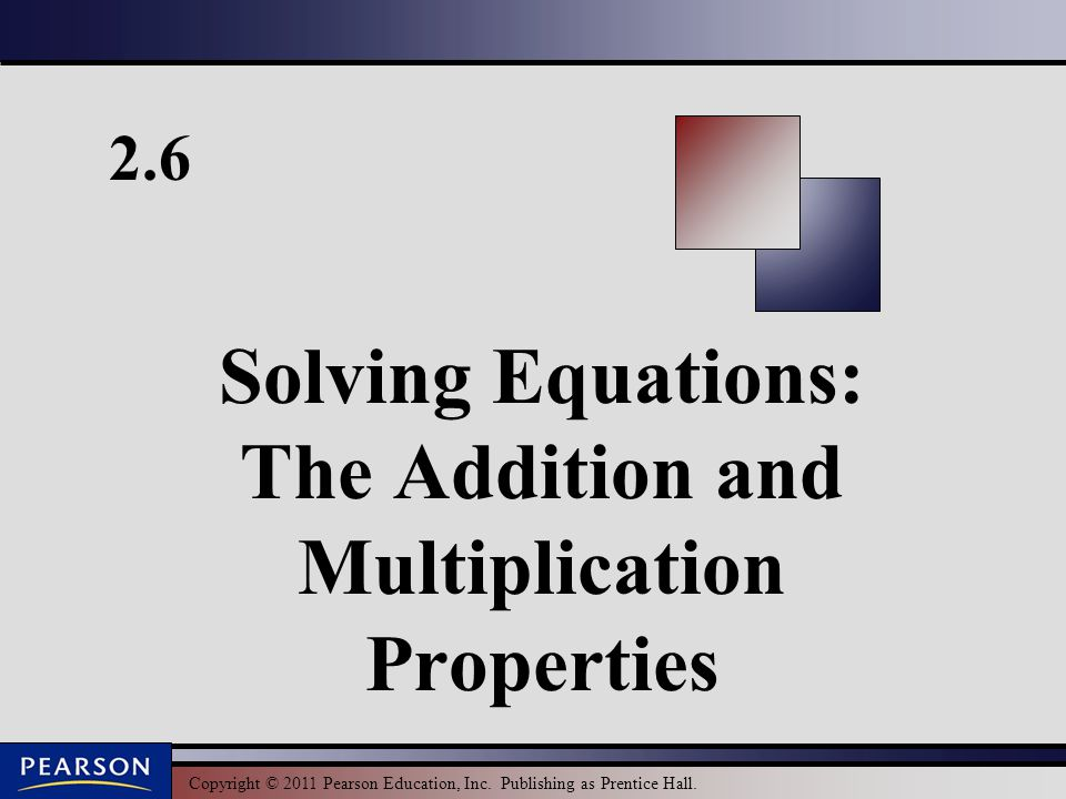 Solving Equations: The Addition and Multiplication Properties