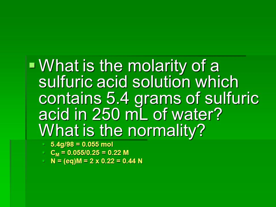 What is the molarity of a sulfuric acid solution which contains 5