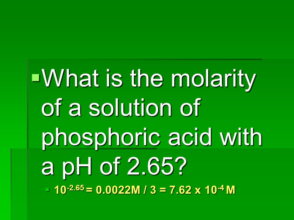 What is the molarity of a solution of phosphoric acid with a pH of 2