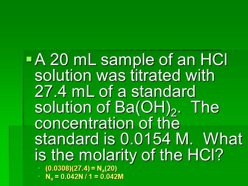 A 20 mL sample of an HCl solution was titrated with 27