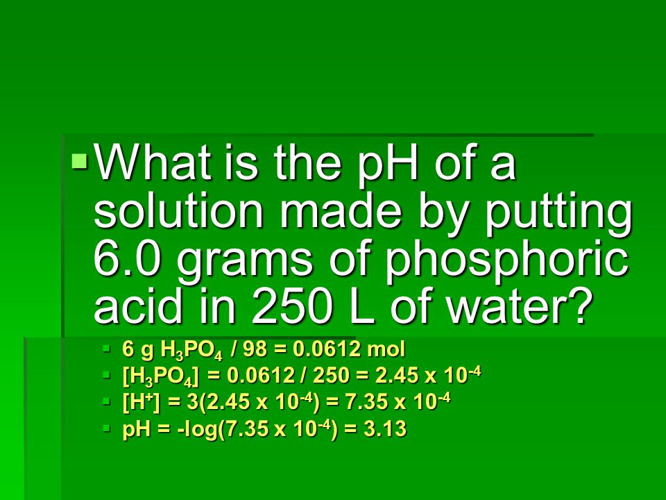 What is the pH of a solution made by putting 6