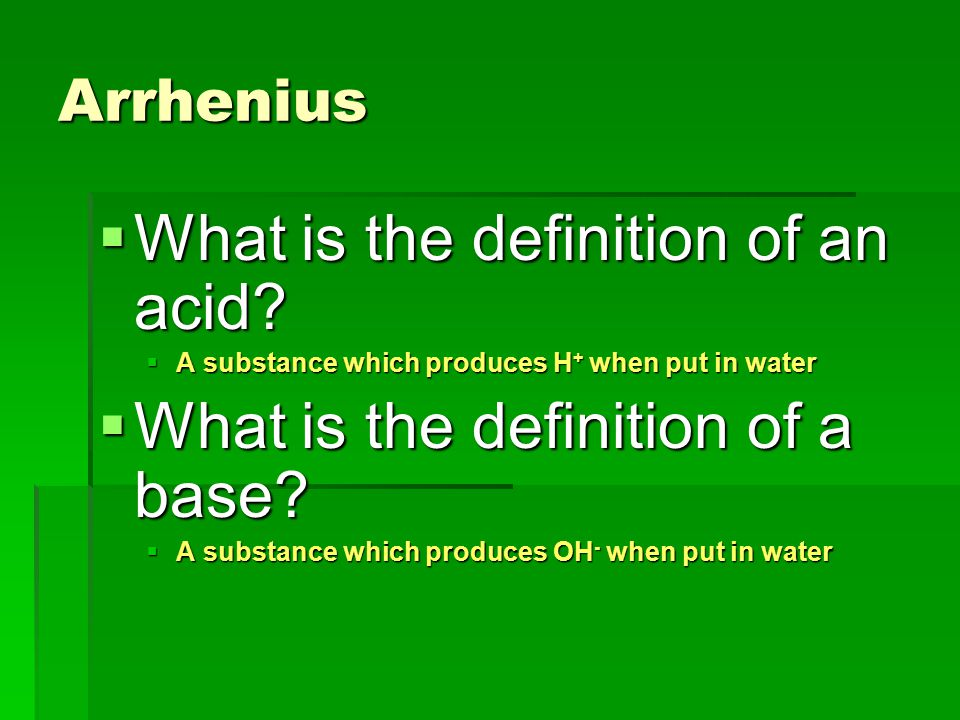 What is the definition of an acid What is the definition of a base