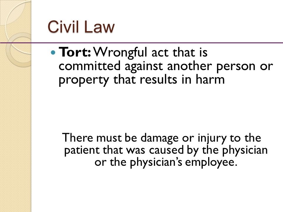 patient was injured by an intentional tort Tort law-research paper  intentional tort negligence strict,  the system compels the tort-feasor to compensate the injured party for his or her losses.