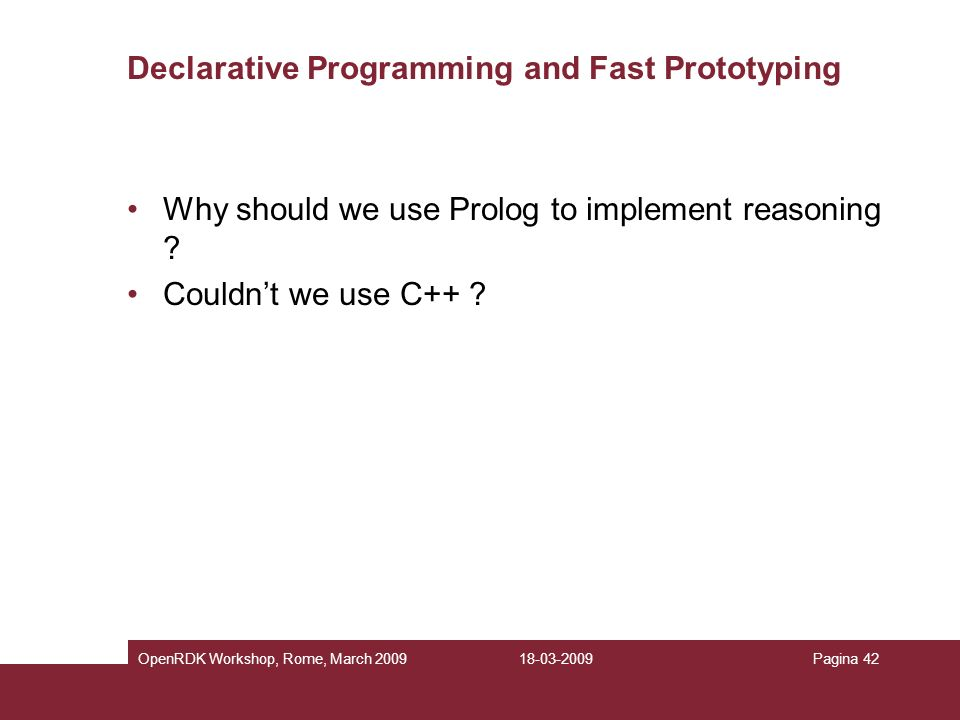 Declarative Programming and Fast Prototyping