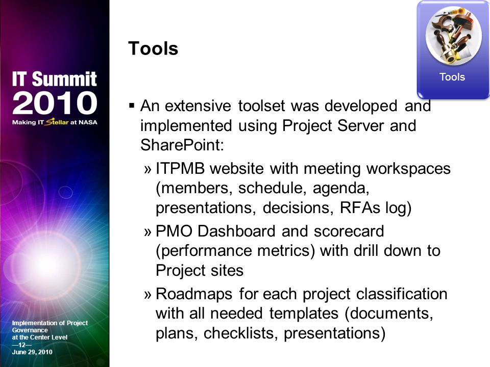 Tools Tools. An extensive toolset was developed and implemented using Project Server and SharePoint: