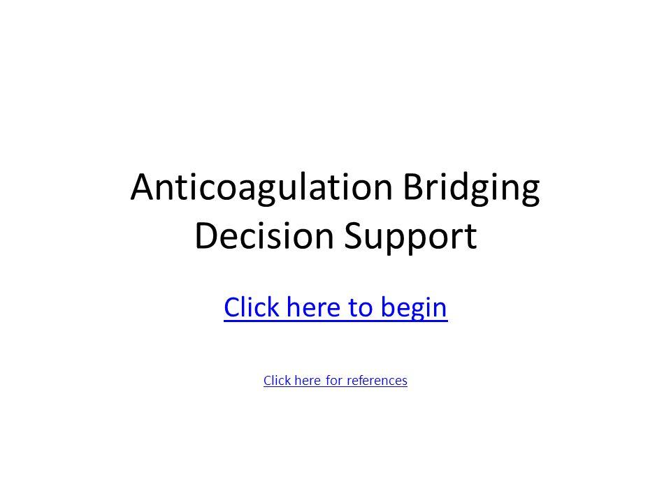 Anticoagulation Bridging Decision Support