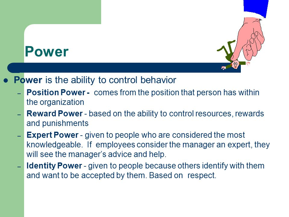 Power Power is the ability to control behavior