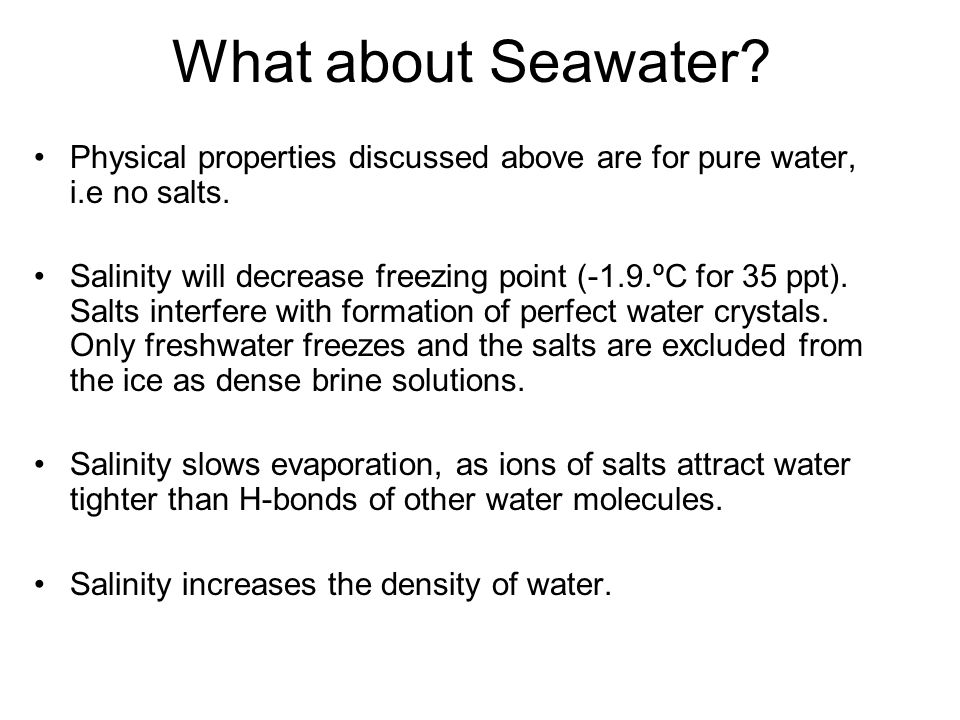 What about Seawater Physical properties discussed above are for pure water, i.e no salts.