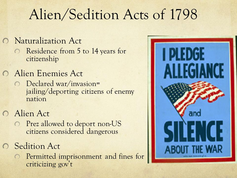 sedition act of 1798 Alien and sedition acts: alien and sedition acts, (1798), four internal security laws passed by the us congress, restricting aliens and curtailing the excesses of an unrestrained press, in anticipation of an expected war with france.