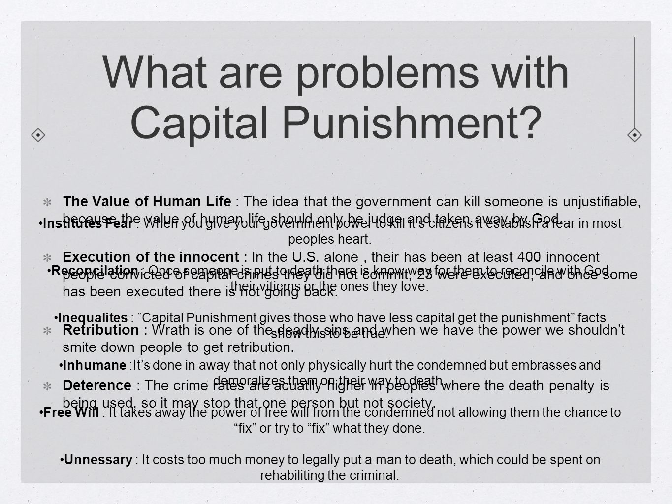 why capital punishment should be fixed The fact that capital punishment costs so much is a problem that needs to be fixed, but is irrelevant when dealing with the philosophical question of whether the death penalty should be allowed or not.