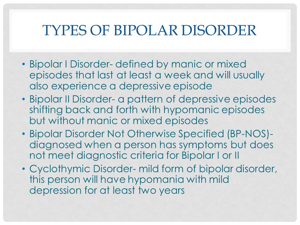 the two types of bipolar disorder More than two-thirds of people with bipolar disorder have at least one close relative with the illness or with unipolar major depression when one parent is affected, every child has a 15% to 30% risk of developing the disease this increases to.