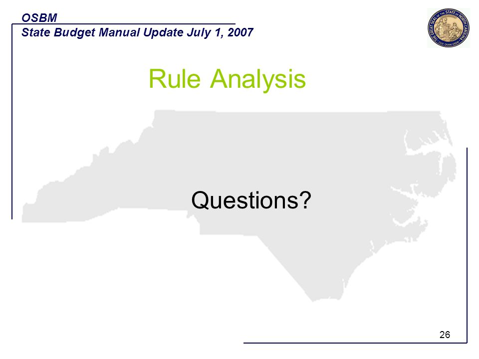 OSBM State Budget Manual Update July 1, 2007 Rule Analysis Questions
