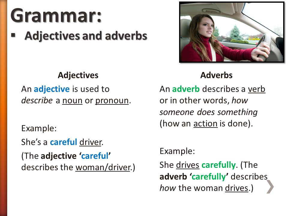Grammar: Adjectives and adverbs