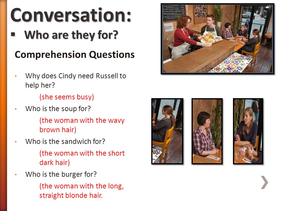 Conversation: Who are they for Comprehension Questions