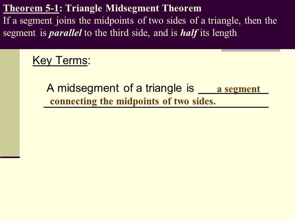 Key Terms: A midsegment of a triangle is