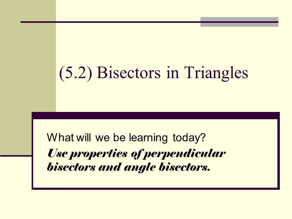 (5.2) Bisectors in Triangles