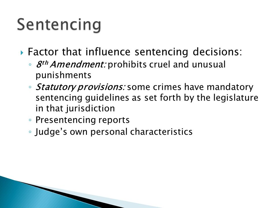 Sentencing Factor that influence sentencing decisions: