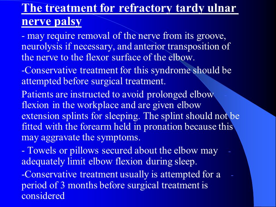 The treatment for refractory tardy ulnar nerve palsy