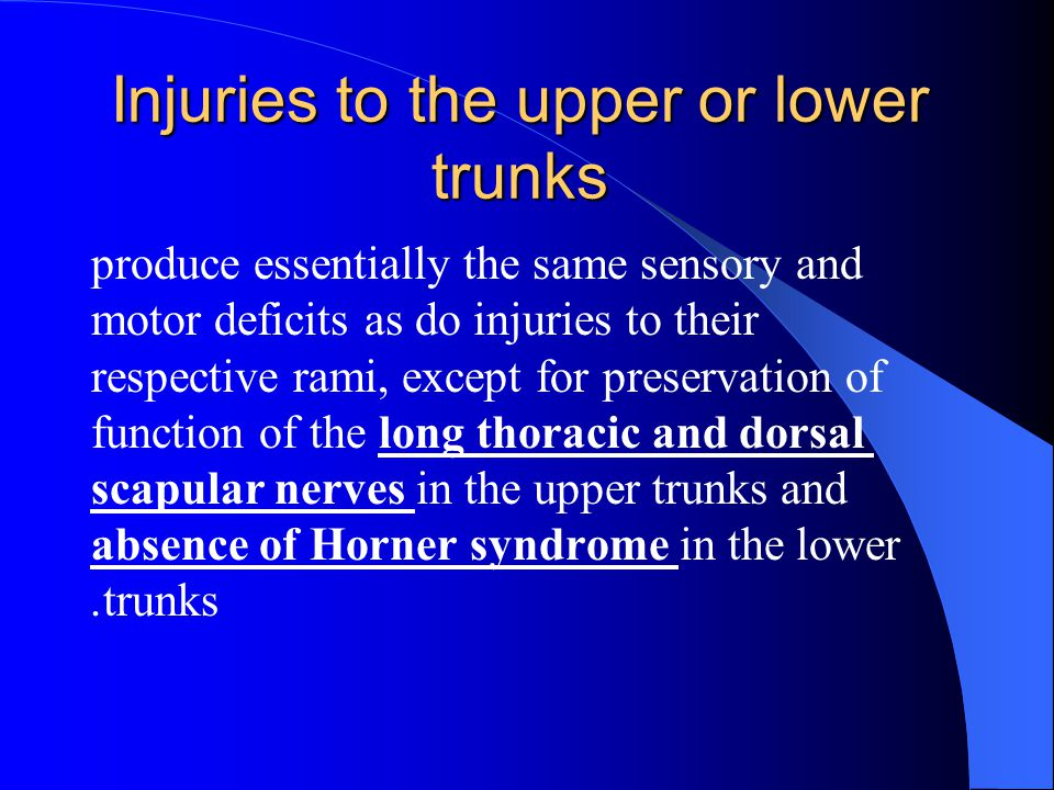 Injuries to the upper or lower trunks