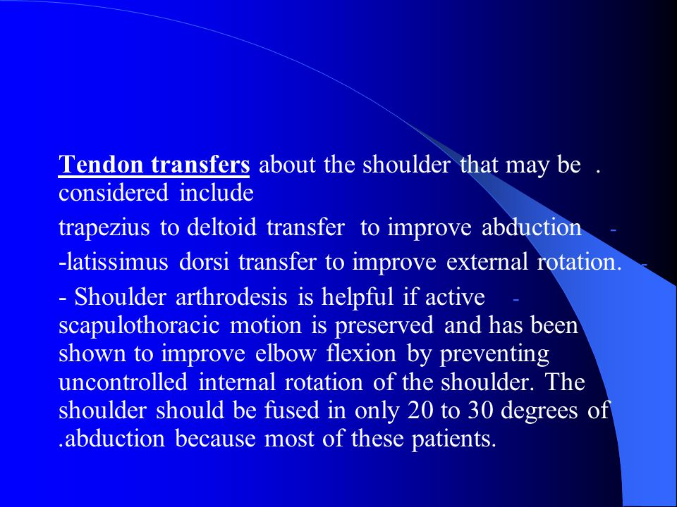 . Tendon transfers about the shoulder that may be considered include