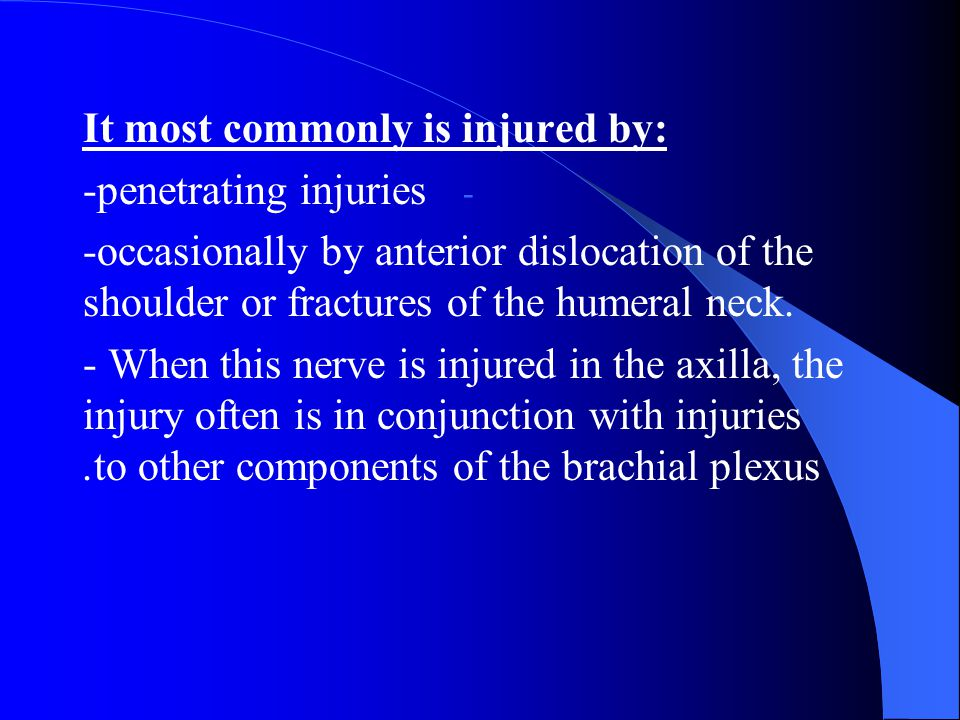 It most commonly is injured by: