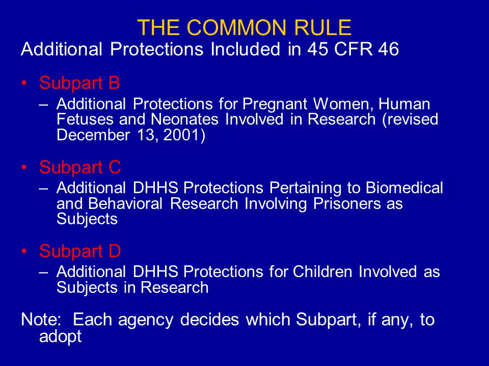 THE COMMON RULE Additional Protections Included in 45 CFR 46 Subpart B