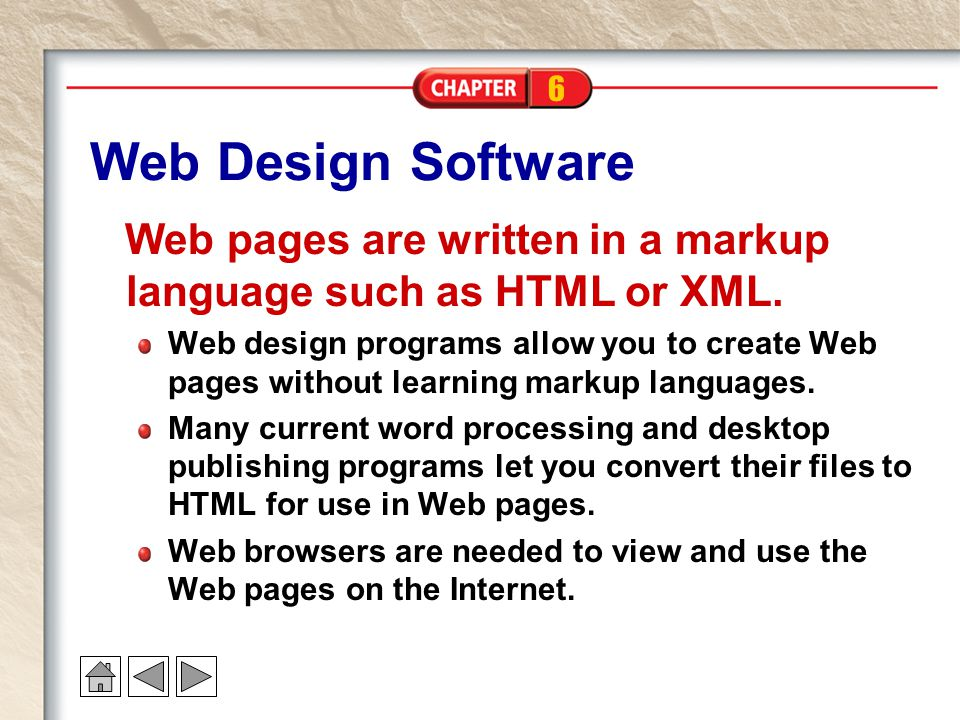 Web Design Software Web pages are written in a markup language such as HTML or XML.