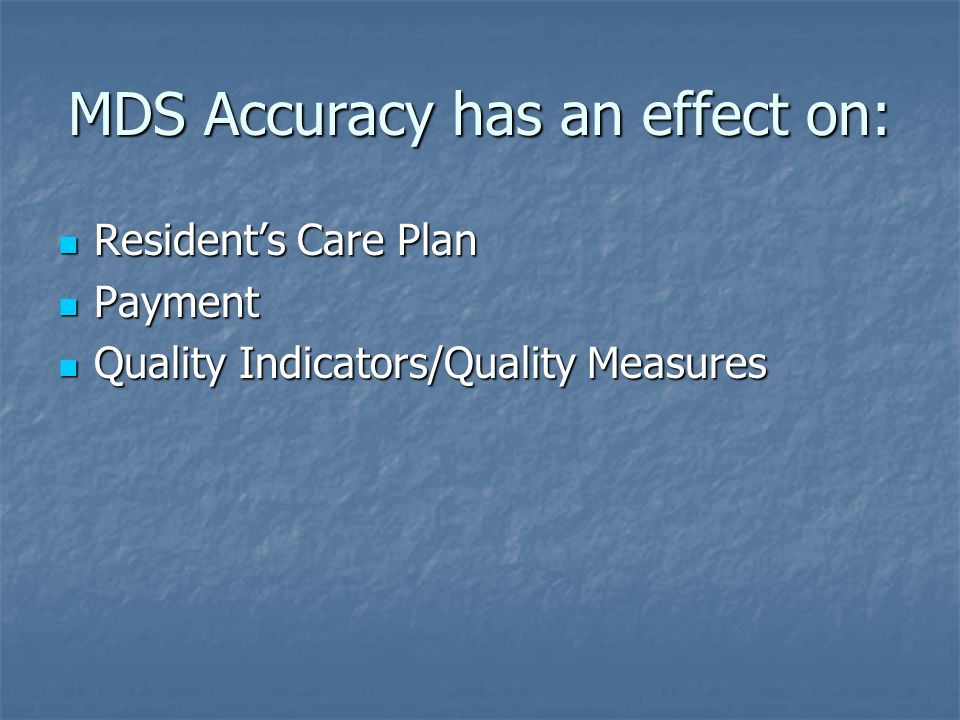 MDS Accuracy has an effect on: