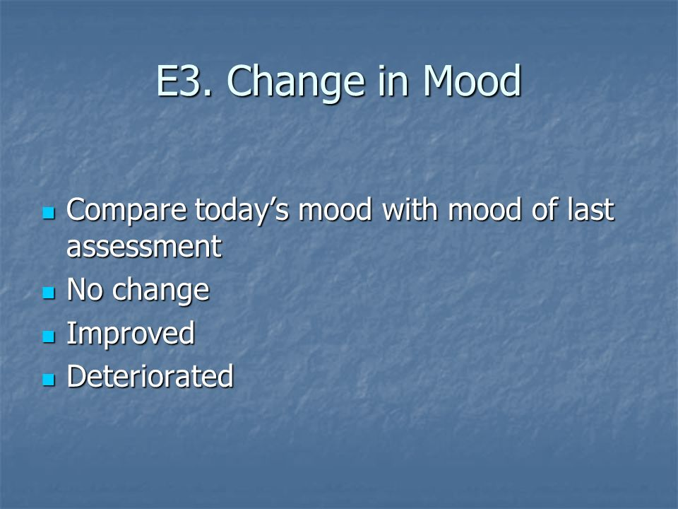 E3. Change in Mood Compare today's mood with mood of last assessment
