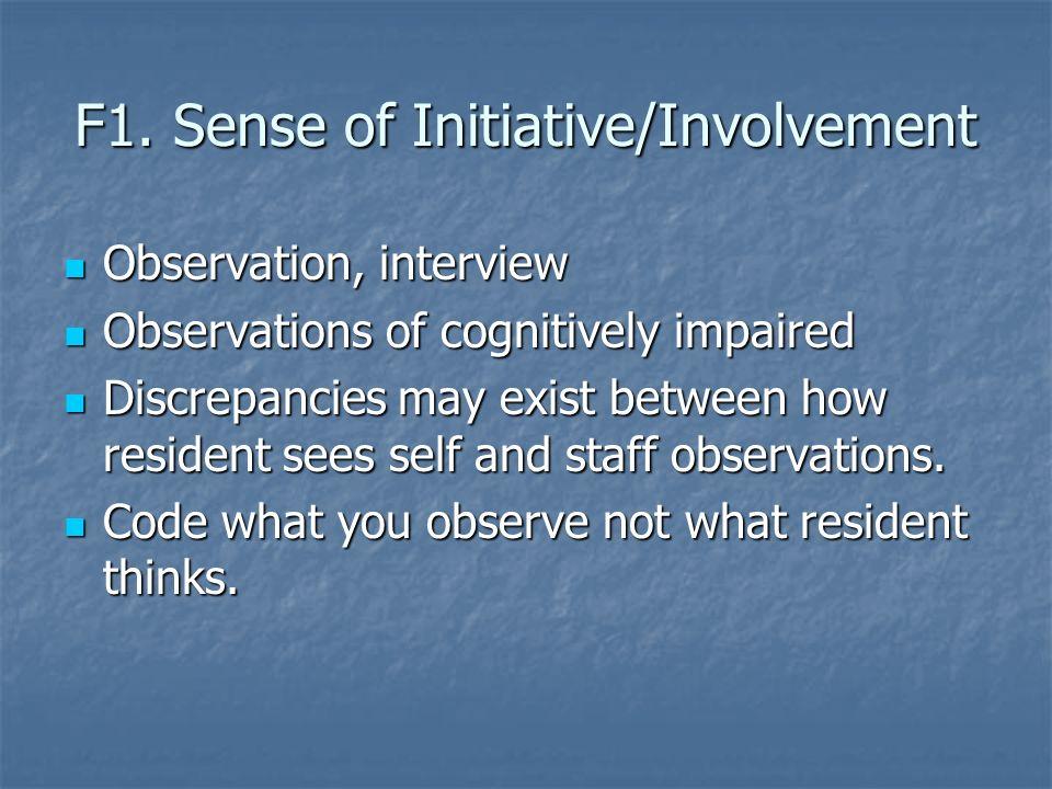 F1. Sense of Initiative/Involvement